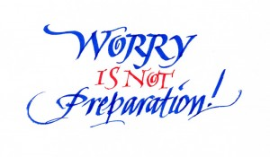 Worry Is Not Preparation by Meredith Mustard